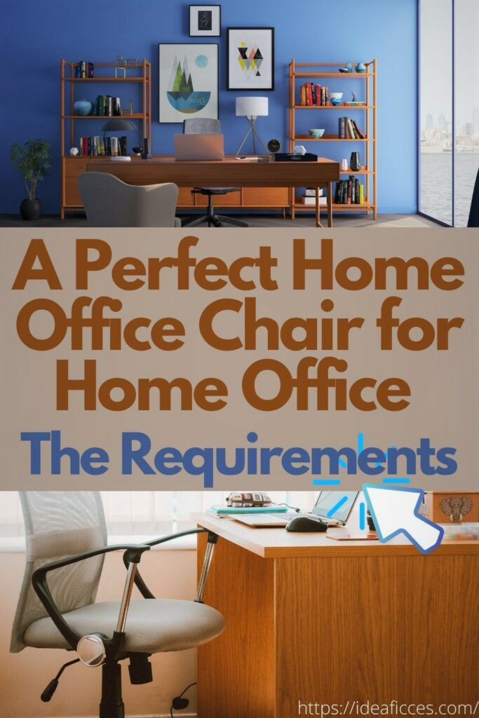 A Perfect Home Office Chair for Home Office (the Requirements)
