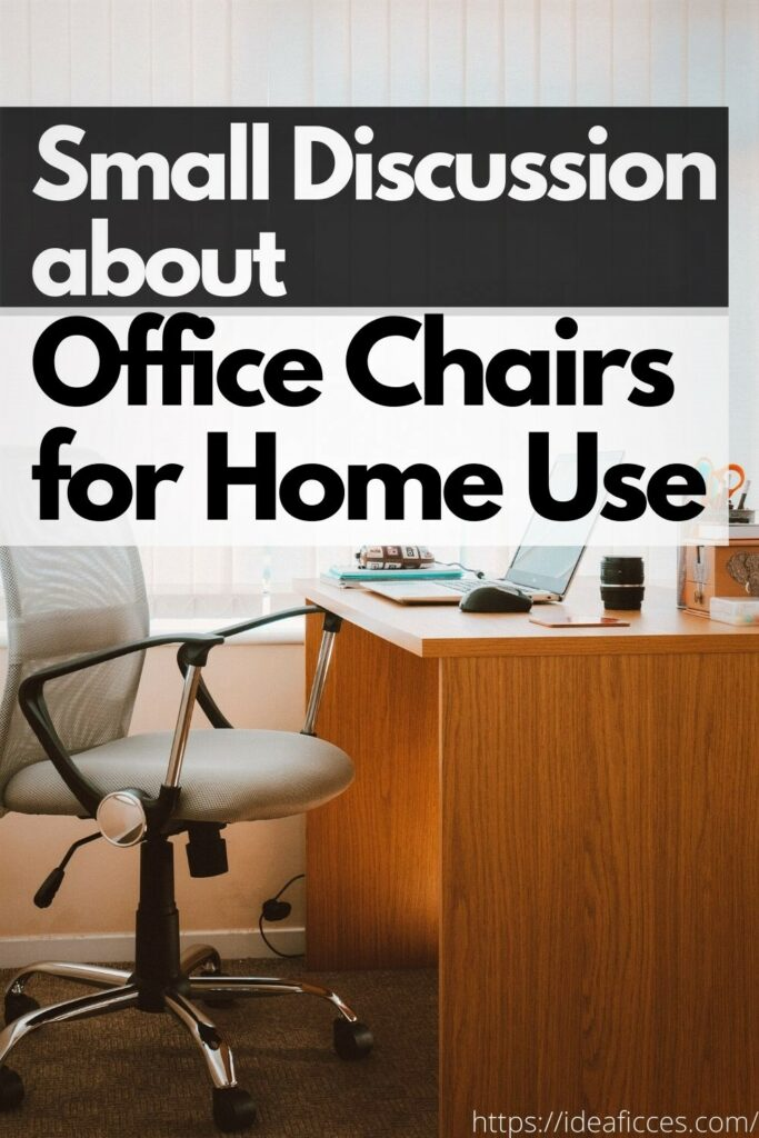 A Small Discussion about Office Chairs for Home Use