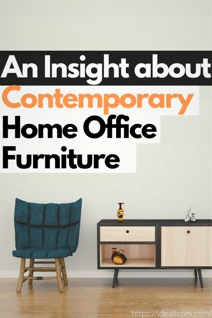 An Insight about Contemporary Home Office Furniture