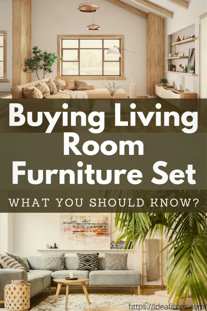 Buying Living Room Furniture Set – What You Should Know