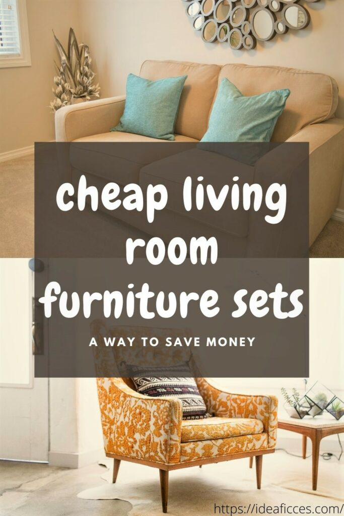 Cheap Living Room Furniture Sets – A Way to Save Money