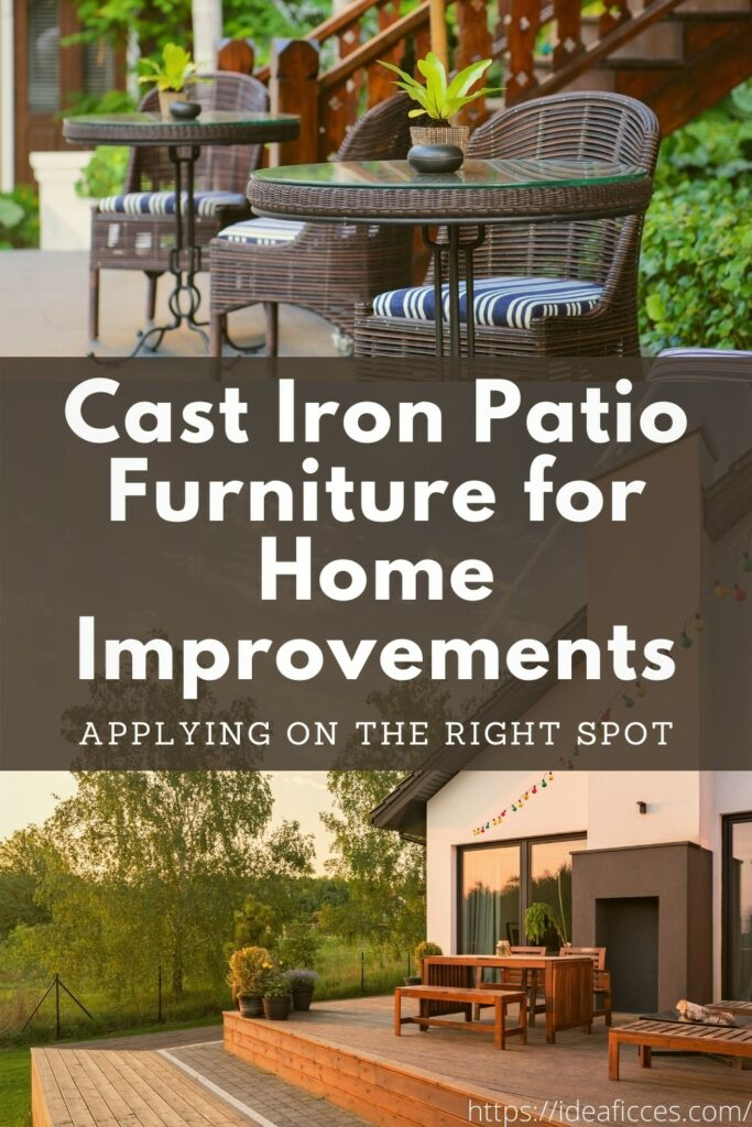 Applying Cast Iron Patio Furniture for Home Improvements