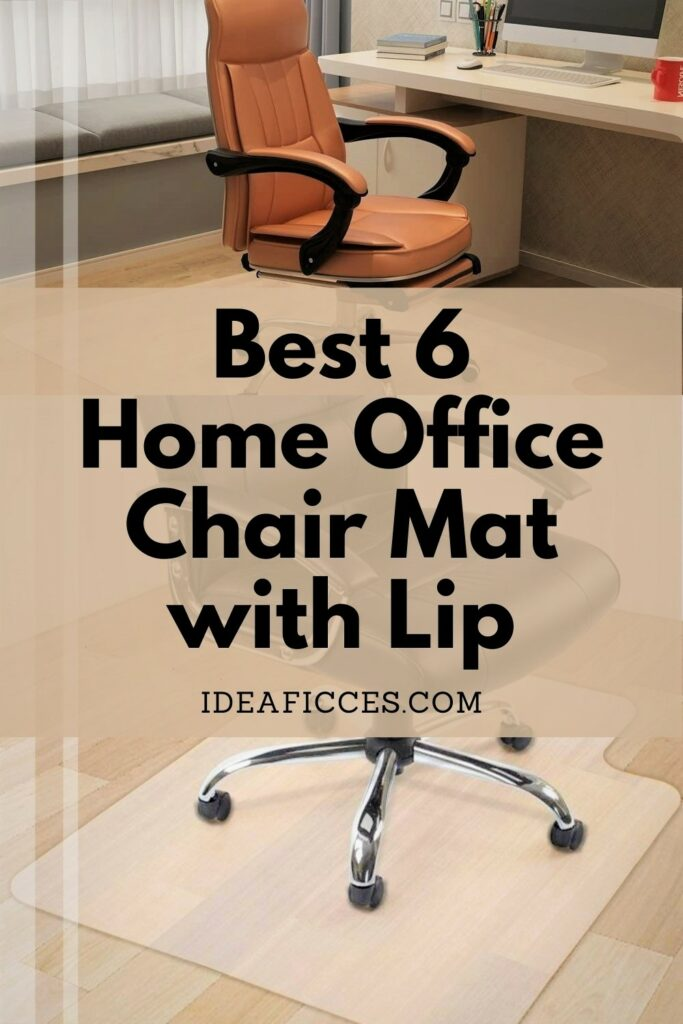 Best 6 Home Office Chair Mat with Lip