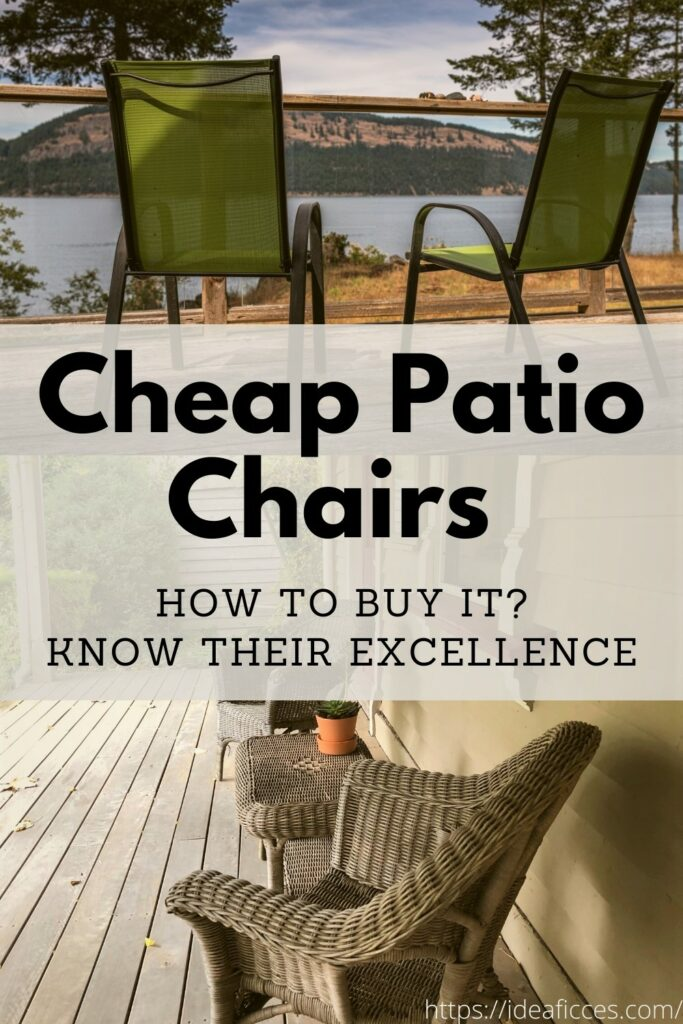 How to Buy Cheap Patio Chairs and Know the Excellence