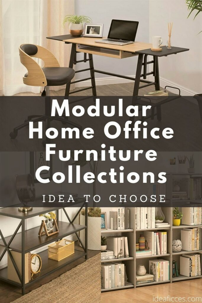 A Good Idea to Choose Modular Home Office Furniture Collections