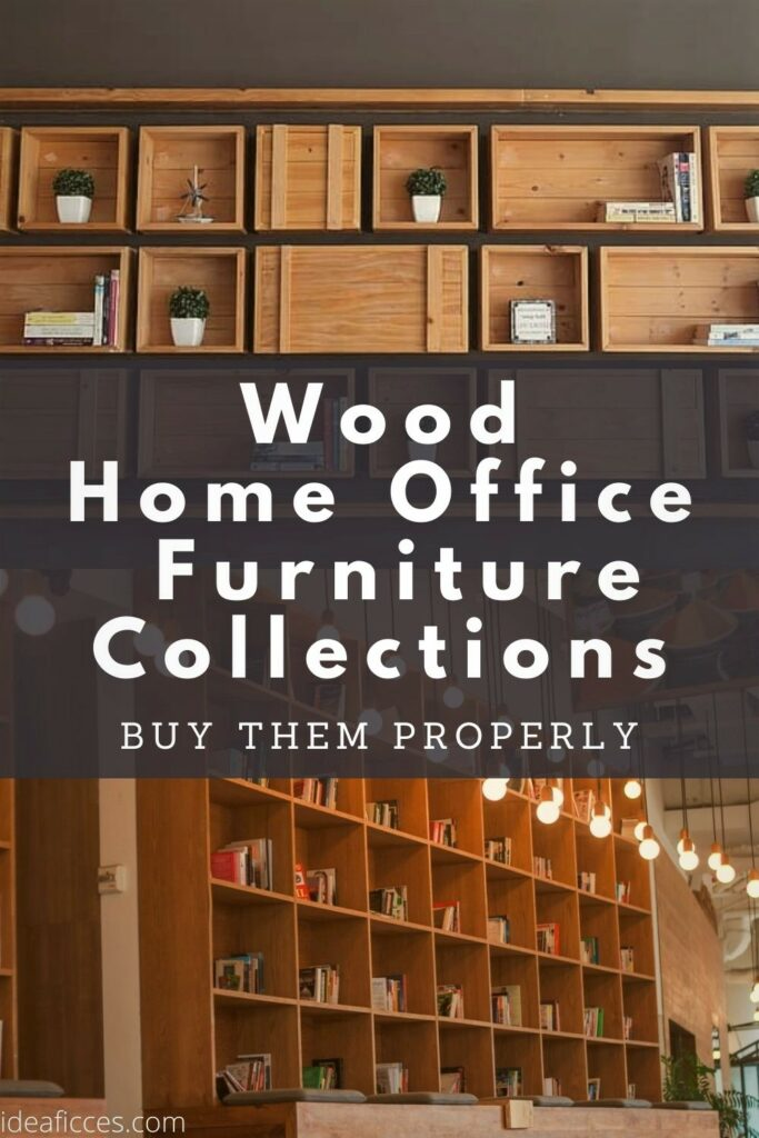 Buying Wood Home Office Furniture Collections Properly