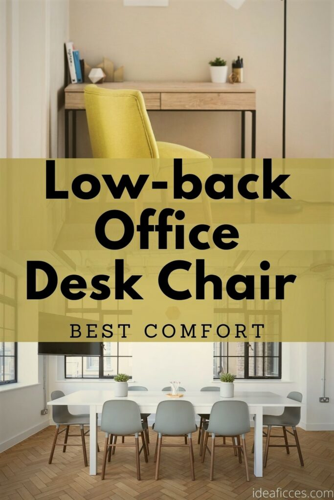 The Low-back Office Desk Chair – Perfect Choice for the Best Comfort